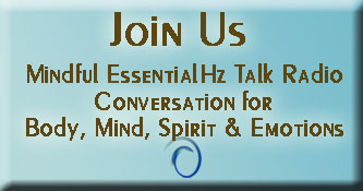 My Essentialhz Mindful EssentialHz Talk Radio Sign Up