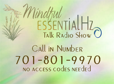 My Essentialhz Mindful EssentialHz Talk Radio Sign Up Call In